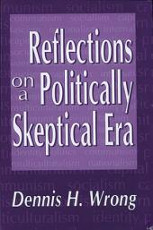 Reflections on Politically Skeptical Era (Clt)
