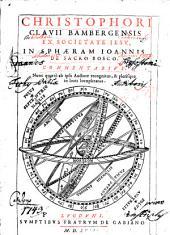 Christophori Clavii Bambergensis Ex Societate Iesv, In Sphaeram Ioannis De Sacro Bosco, Commentarivs. Nunc quarto ab ipso Auctore recognitus, & plerísque in locis locupletatus