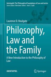 Philosophy, Law and the Family: A New Introduction to the Philosophy of Law