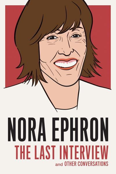 Download Nora Ephron  The Last Interview Book