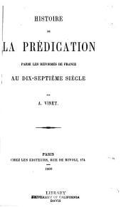 Histoire de la prédication: parmi les réformés de France au dix-septième siècle
