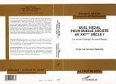 QUEL SOCIAL POUR QUELLE SOCIÉTÉ AU XXème SIÈCLE ? La société change, le social bouge