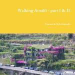 Walking Amalfi - part I & II