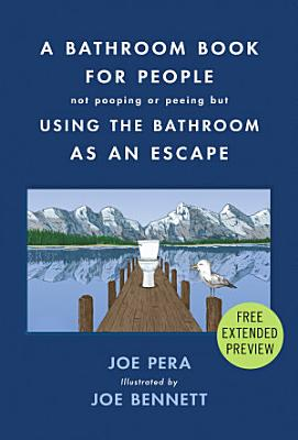 A Bathroom Book for People Not Pooping or Peeing but Using the Bathroom as an Escape Sneak Peek