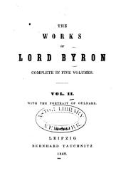 The Works of Lord Byron Complete in Five Volumes: Volume 2