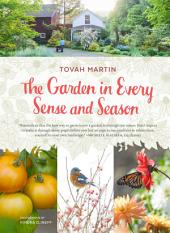 The Garden in Every Sense and Season: Gardening to Awaken Your Five Senses
