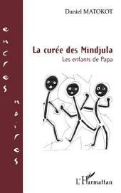 LA CUREE DES MINDJULA LES ENFANTS DE PAPA