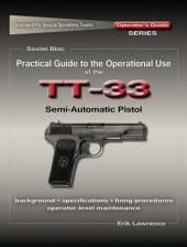 Practical Guide to the Operational Use of the TT-33 Tokarev Pistol