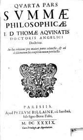 Summa philosophiae: Ex Variis Eivs Libris In Ordinem Cursus Philosophici accommodata, Volume 4