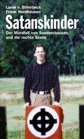 Satanskinder: Der Mordfall von Sondershausen und die rechte Szene