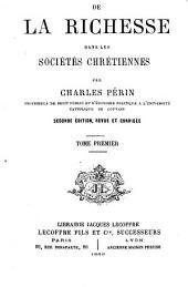 De la richesse dans les societes chrétiennes: Volume1