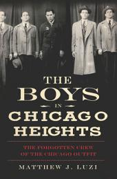 The Boys in Chicago Heights: The Forgotten Crew of the Chicago Outfit