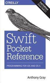 Swift Pocket Reference: Programming for iOS and OS X, Edition 2