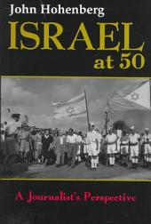 Israel at 50: A Journalist's Perspective
