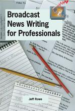 Broadcast News Writing for Professionals PDF