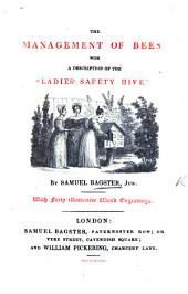 "The Management of Bees: With a Description of the ""Ladies' Safety Hive."""