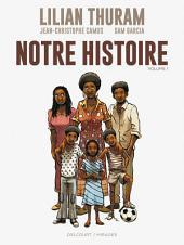 Notre histoire: Volume1