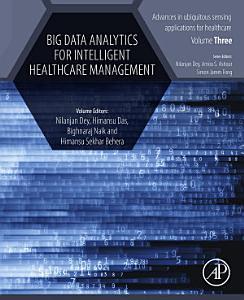 Big Data Analytics for Intelligent Healthcare Management