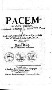Pacem in actu publico ob distribuenda Magnifici senatus praemia solenni a studiosa Gymnasii Elisabetani iuventute d. 18. Iun. ... considerandam intimat Gottlob Krantz