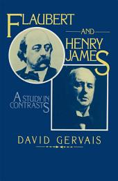 Flaubert and Henry James: A Study in Contrasts
