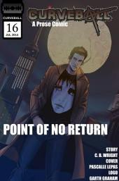 Curveball Issue 16: Point of No Return