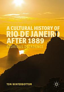A Cultural History of Rio de Janeiro after 1889 Book