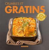 Crumbles et gratins: 90 recettes simples, rapides et savoureuses