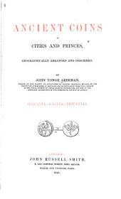 Ancient Coins of Cities and Princes: Geographically Arranged and Described : Hispania, Gallia, Britannia, Volume 1