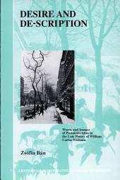 Desire and De-scription: Words and Images of Postmodernism in the Late Poetry of William Carlos Williams