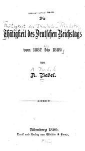 Die Thätigkeit des Deutschen Reichstags von 1887 bis 1889