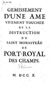 Gémissement d'une âme vivement touchée de la destruction du Saint monastère de Port Royal des Champs