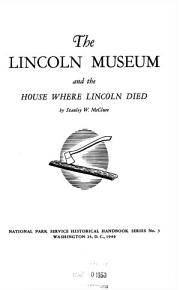 The Lincoln Museum and the House where Lincoln Died PDF