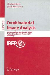 Combinatorial Image Analysis: 10th International Workshop, IWCIA 2004, Auckland, New Zealand, December 1-3, 2004, Proceedings