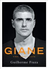 Giane: Vida, arte e luta