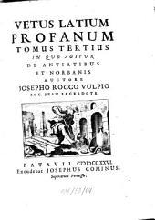 Vetus Latium Profanum: In Quo Agitur De Antiatibus Et Norbanis, Volume 3