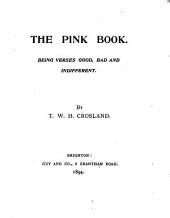 The Pink Book: Being Verses Good, Bad and Indifferent