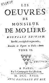 Les oeuvres de monsieur de Moliere: Volume6