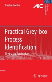 Practical Grey-box Process Identification: Theory and Applications