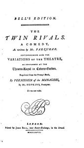 The Twin Rivals, a Comedy: Volume 17