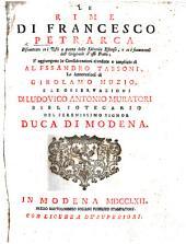 Le Rime di Francesco Petrarca ... S'aggiungono le considerazioni ... di A. Tassoni, le annotazioni di G. Muzio, e le osservazioni di L. A. Muratori, etc