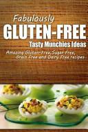 Fabulously Gluten-Free - Tasty Munchies Ideas