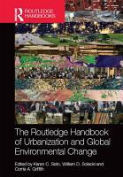 The Routledge Handbook of Urbanization and Global Environmental Change PDF