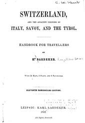 Switzerland, and the Adjacent Portions of Italy, Savoy, and the Tyrol