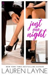 Just One Night: A Sex, Love & Stiletto Novel