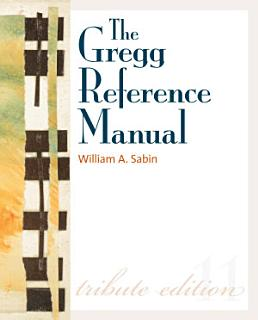The Gregg Reference Manual  A Manual of Style  Grammar  Usage  and Formatting Tribute Edition
