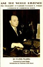 AND THE WORLD LISTENED: The Story of Captain Leonard Frank Plugge and the International Broadcasting Company.