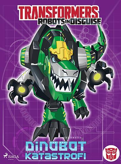 Transformers   Robots in Disguise   Dinobot katastrofi PDF