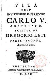 Vita dell ́invittissimo Imperadore Carlo V. Austriaco: Volume 1