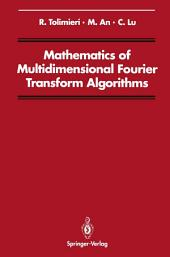 Mathematics of Multidimensional Fourier Transform Algorithms