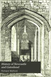 History of Newcastle and Gateshead ...: Sixteenth century. 1885